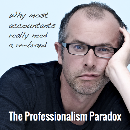 Branding for Accountants - The Professionalism Paradox