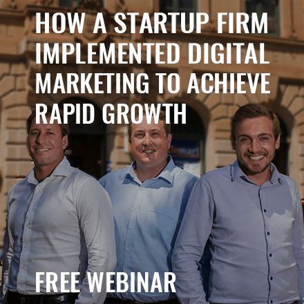 Free webinar: How A Startup Firm Implemented Digital Marketing To Achieve Rapid Growth